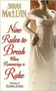 Nine Rules to Break When Romancing a Rake (The Ralstons, #1) - Sarah MacLean