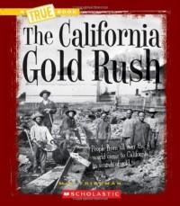 The California Gold Rush (True Books) - Mel Friedman