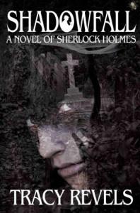 Shadowfall: A Novel of Sherlock Holmes - Tracy Revels