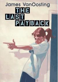 The Last Payback - James VanOosting, Tim Barnes