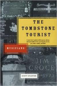 The Tombstone Tourist: Musicians - Scott Stanton
