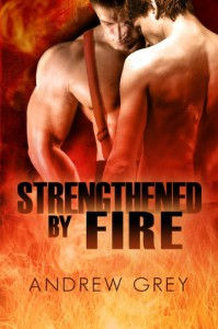 Strengthened By Fire - Andrew  Grey