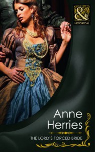 The Lord's Forced Bride (Historical Romance) - Anne Herries, Herries