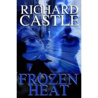 Frozen Heat (Nikki Heat, #4) - Richard Castle