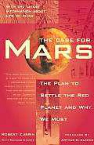 The Case for Mars: The Plan to Settle the Red Planet and Why We Must - Robert Zubrin, Richard Wagner