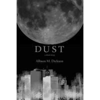 Dust - Allison M. Dickson