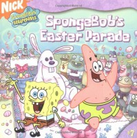 SpongeBob's Easter Parade (Spongebob Squarepants #7) - Steven Banks