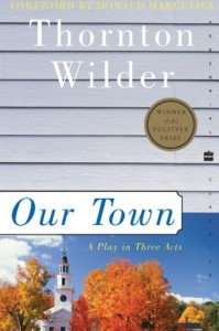 Our Town: A Play in Three Acts (Perennial Classics) - Thornton Wilder