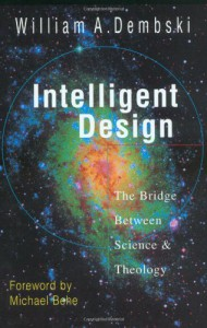 Intelligent Design: The Bridge Between Science and Theology - William A. Dembski