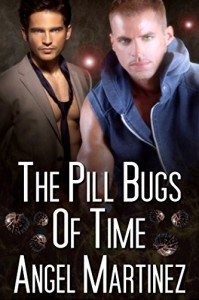 The Pill Bugs Of Time (Offbeat Crimes) - Angel Martinez