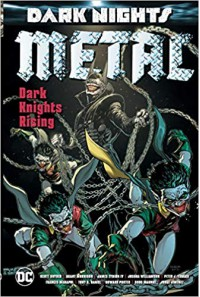 Dark Nights: Metal - Dark Knights Rising - Frank Tieri, Peter J. Tomasi, Sam Humphries, Joshua Williamson, Dan Abnett, James, T. Tynion