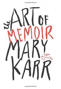 The Art of Memoir - Mary Karr