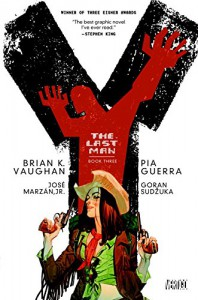 Y: The Last Man Book Three - Pia Guerra, José Marzán Jr., Brian K. Vaughan