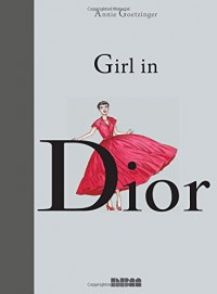 Girl in Dior - Annie Goetzinger