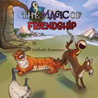 The Magic of Friendship - Subhash Kommuru