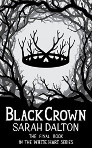 Black Crown (White Hart Book 3) - Sarah Dalton