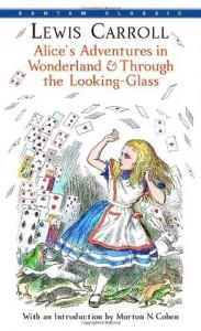 Alice's Adventures in Wonderland & Through the Looking-Glass (Bantam Classics) - Lewis Carroll, John Tenniel