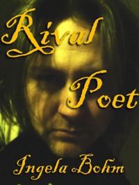 Rival Poet - Ingela Bohm