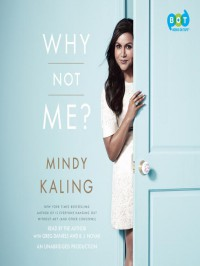 Why Not Me? - B.J. Novak, Greg Daniels, Mindy Kaling