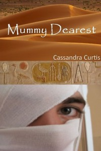 Mummy Dearest - Cassandra Curtis