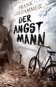 Der Angstmann: Kriminalroman - Frank Goldammer