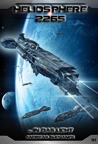 Heliosphere 2265 - Band 31: ... In das Licht (Science Fiction) - Andreas Suchanek, Arndt Drechsler, Anja Dyck