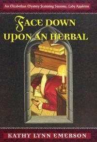 Face Down Upon an Herbal - Kathy Lynn Emerson