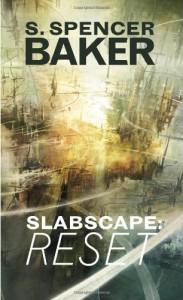 Slabscape: Reset - S. Spencer Baker