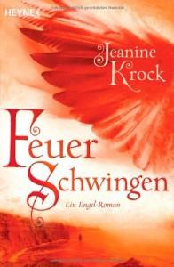 Feuerschwingen: Ein Engel-Roman - Jeanine Krock