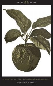 Forbidden Fruit: From The Letters of Abelard and Heloise - Pierre Abélard, Heloise, Heloise Radice