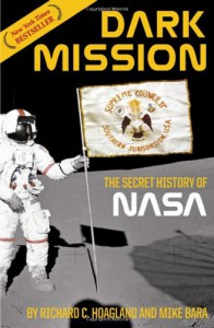 Dark Mission: The Secret History of NASA - Richard C. Hoagland