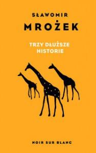 Trzy dłuższe historie - Sławomir Mrożek