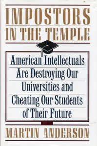 Impostors in the Temple: The Decline of the American University - Martin Anderson