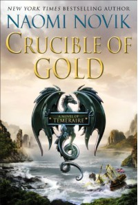 Crucible of Gold (Temeraire) - Naomi Novik