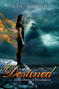Destined: book three of Desolation (Volume 3) - Ali Cross