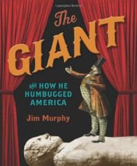 The Giant and How He Humbugged America - Jim Murphy