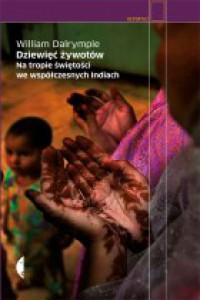 Dziewięć żywotów. Na tropie świętości we współczesnych Indiach - Wiliam  Dalrymple