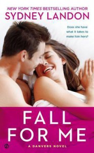 Fall For Me (Danvers, #3) - Sydney Landon
