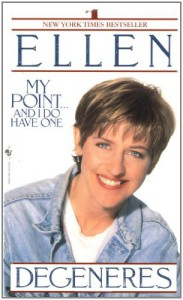 My Point... And I Do Have One - Ellen DeGeneres