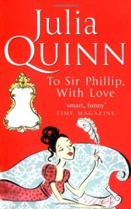 To Sir Phillip, With Love  - Julia Quinn