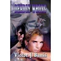 Deadly Wrong - Victor J. Banis