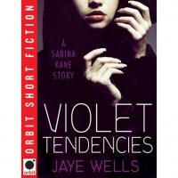 Violet Tendencies (Sabina Kane, #2.5) - Jaye Wells