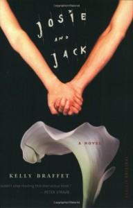 Josie and Jack: A Novel - Kelly Braffet