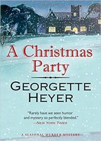 A Christmas Party: A Seasonal Murder Mystery - Georgette Heyer