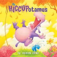 The Hiccupotamus - Aaron Aaron Zenz