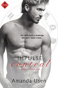 Impulse Control (Entangled Indulgence) (Men of the Zodiac) - Amanda Usen