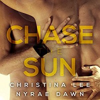 Chase the Sun - Christina  Lee, Nyrae Dawn, Tyler Stevens, Iggy Toma