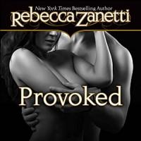 Provoked - Audible Studios, Rebecca Zanetti, Karen White