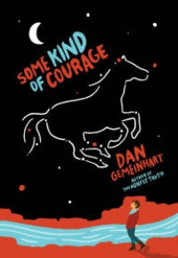 Some Kind of Courage - Dan Gemeinhart
