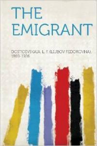 The Emigrant - Lyubov Dostoyevskaya